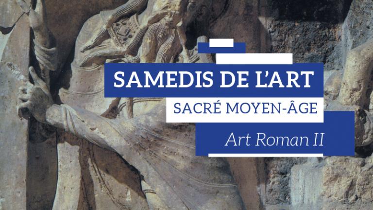 [Conférence] : Samedis de l'art – L'art roman II