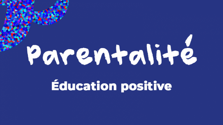 [Parentalité] Education positive