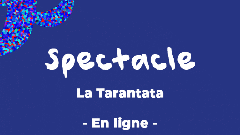 [En ligne] Spectacle «La Tarantata»