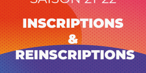 Reinscriptions / Inscriptions saison 21/22
